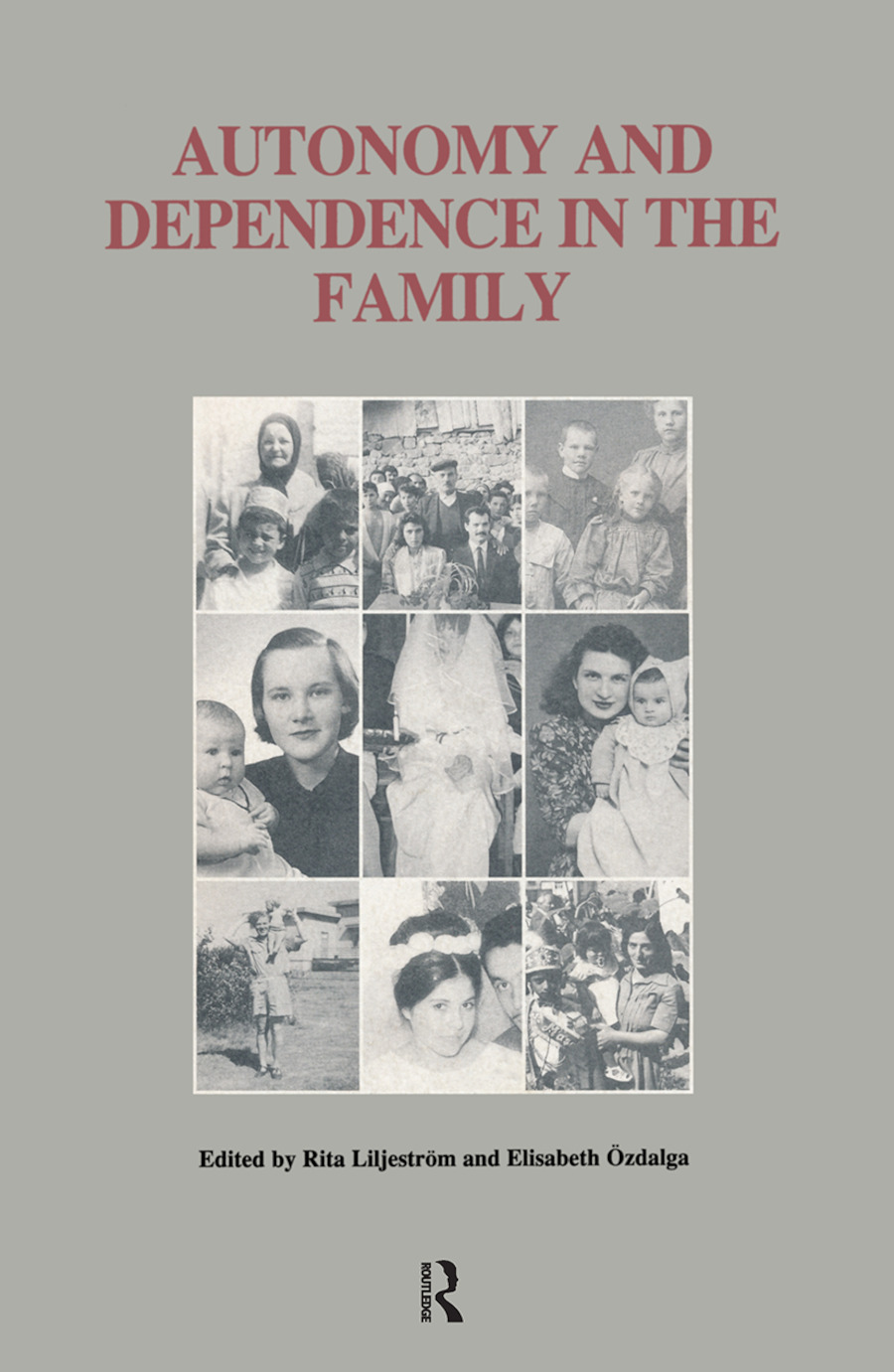 Autonomy and Dependence in the Family: Turkey and Sweden in Critical Perspective, 1st Edition (Paperback) book cover