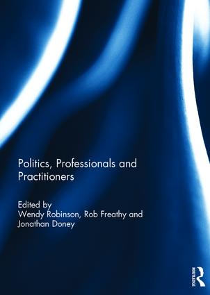 Politics, Professionals and Practitioners: 1st Edition (Hardback) book cover