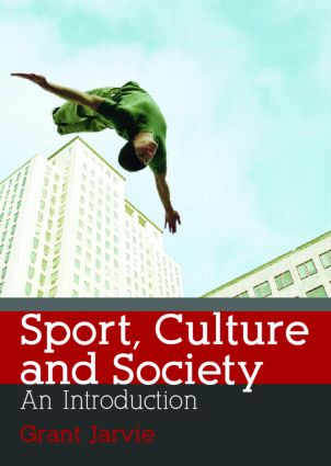 Sport, Culture and Society: An Introduction (Paperback) book cover