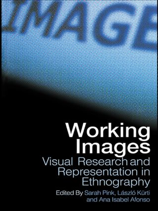 Working Images: Visual Research and Representation in Ethnography (Paperback) book cover