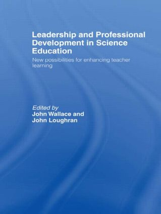 Leadership and Professional Development in Science Education: New Possibilities for Enhancing Teacher Learning, 1st Edition (Hardback) book cover