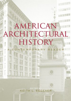 American Architectural History: A Contemporary Reader book cover