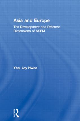 Asia and Europe: The Development and Different Dimensions of ASEM, 1st Edition (Hardback) book cover