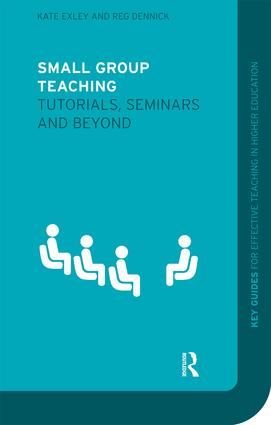 Small Group Teaching: Tutorials, Seminars and Beyond (Paperback) book cover