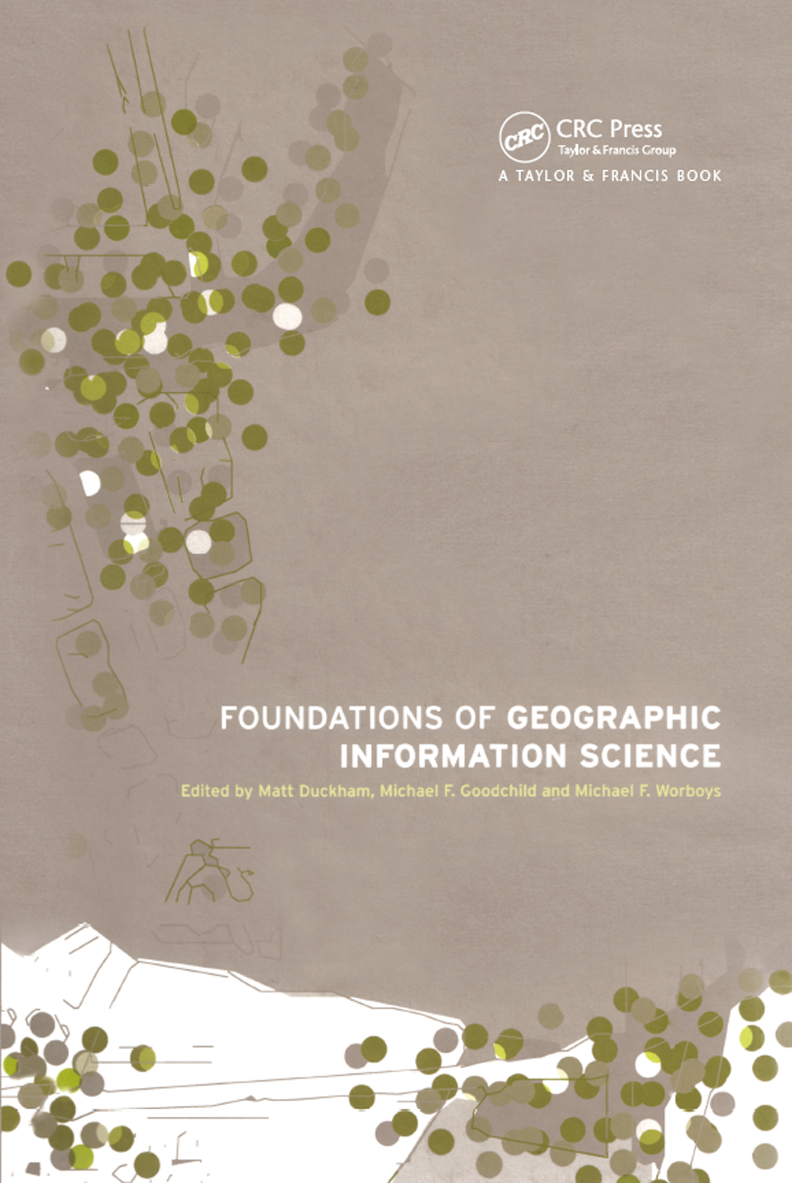 Foundations of Geographic Information Science: 1st Edition (Hardback) book cover