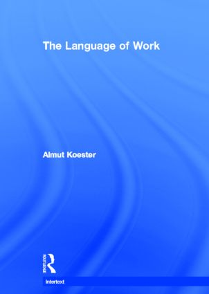 The Language of Work: 1st Edition (Hardback) book cover