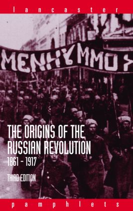 The Origins of the Russian Revolution, 1861-1917: 3rd Edition (Paperback) book cover