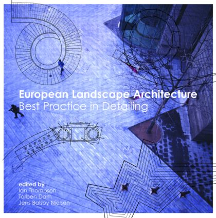 European Landscape Architecture: Best Practice in Detailing, 1st Edition (Paperback) book cover