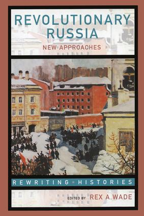 Revolutionary Russia: New Approaches to the Russian Revolution of 1917, 1st Edition (Paperback) book cover