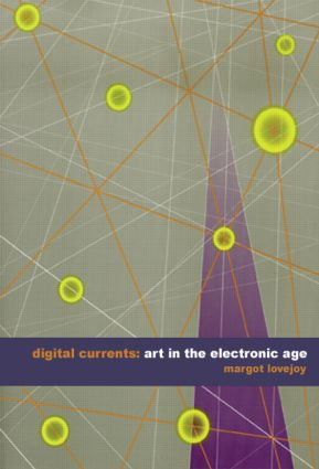 Digital Currents: Art in the Electronic Age (Paperback) book cover