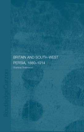 Britain and South-West Persia 1880-1914