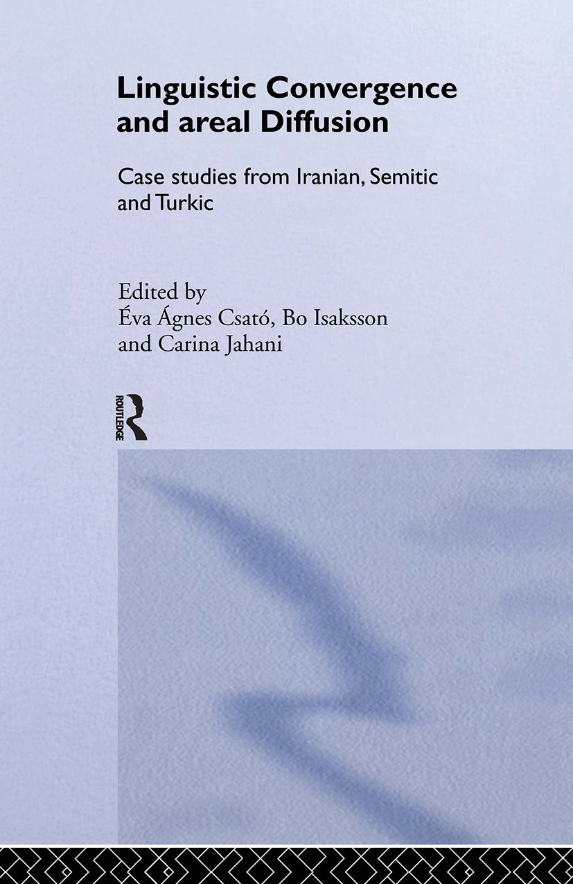 Linguistic Convergence and Areal Diffusion: Case Studies from Iranian, Semitic and Turkic (Hardback) book cover