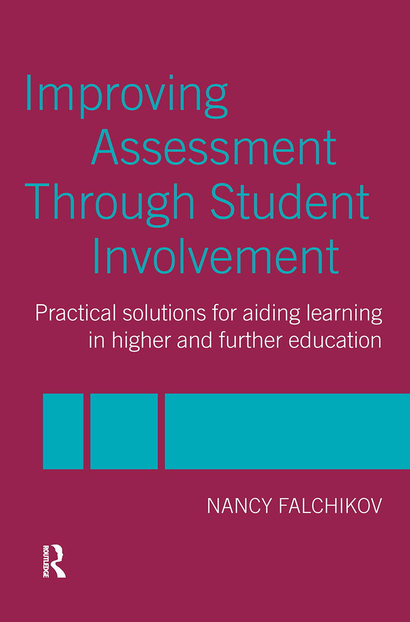 Improving Assessment through Student Involvement: Practical Solutions for Aiding Learning in Higher and Further Education, 1st Edition (Paperback) book cover