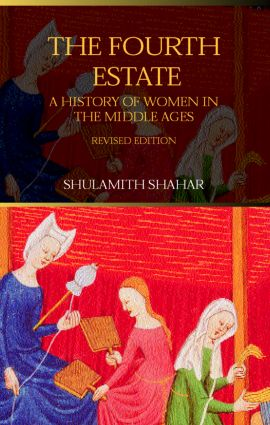 The Fourth Estate: A History of Women in the Middle Ages, 2nd Edition (Paperback) book cover