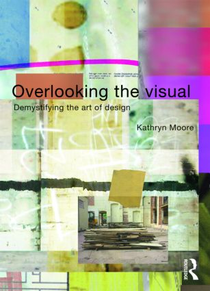 Overlooking the Visual: Demystifying the Art of Design (Paperback) book cover