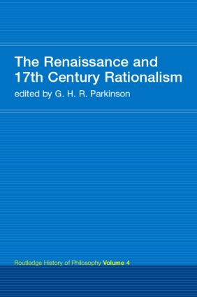 The Renaissance and 17th Century Rationalism: Routledge History of Philosophy Volume 4 book cover