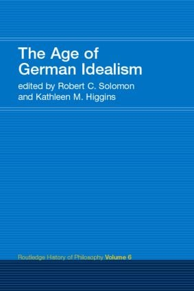 The Age of German Idealism: Routledge History of Philosophy Volume 6 book cover
