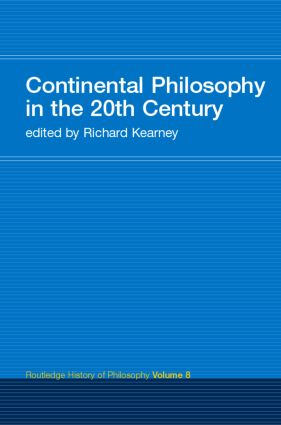 Continental Philosophy in the 20th Century: Routledge History of Philosophy Volume 8 book cover