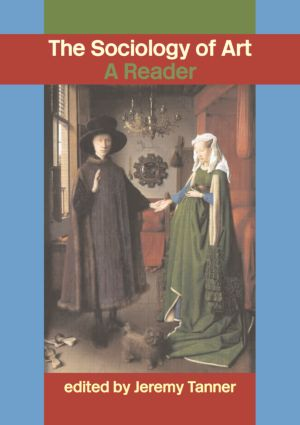 Sociology of Art: A Reader, 1st Edition (Paperback) book cover