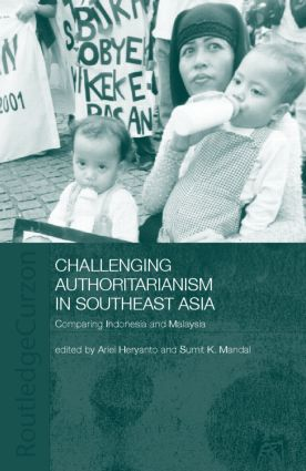 Challenging Authoritarianism in Southeast Asia: Comparing Indonesia and Malaysia (Hardback) book cover