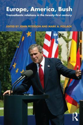 Europe, America, Bush: Transatlantic Relations in the Twenty-First Century (Paperback) book cover