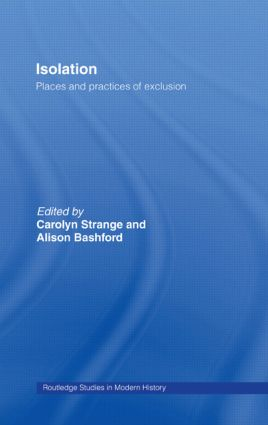 Isolation: Places and Practices of Exclusion (Hardback) book cover