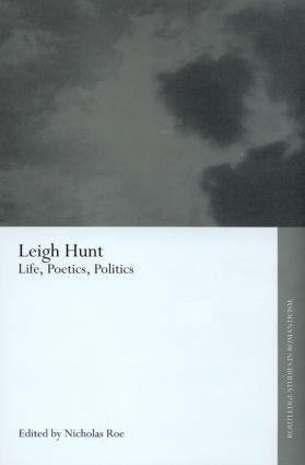 Leigh Hunt: Life, Poetics, Politics book cover