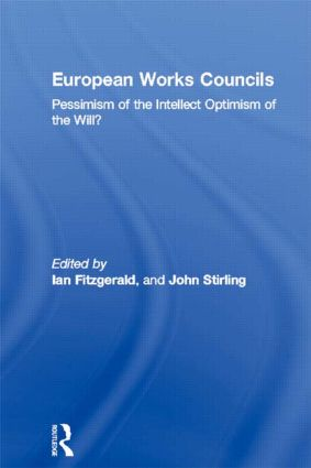 European Works Councils: Pessimism of the Intellect Optimism of the Will?, 1st Edition (Hardback) book cover