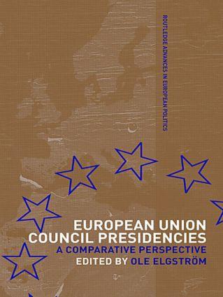 European Union Council Presidencies: A Comparative Analysis, 1st Edition (Hardback) book cover