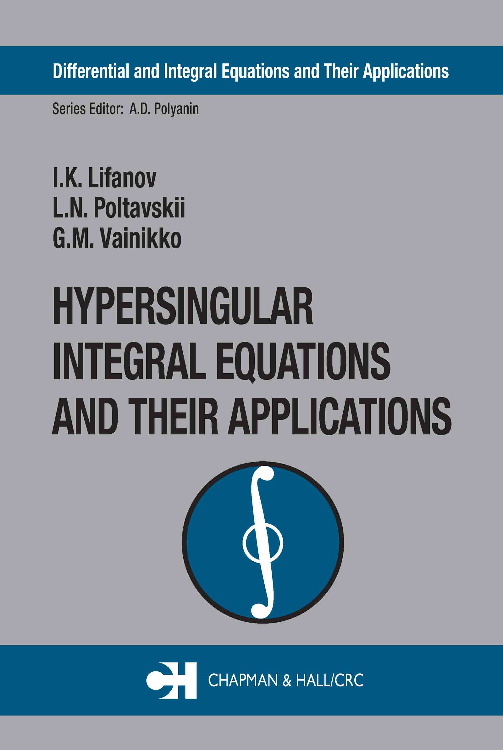 Hypersingular Integral Equations and Their Applications: 1st Edition (Hardback) book cover