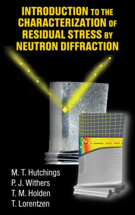 Introduction to the Characterization of Residual Stress by Neutron Diffraction: 1st Edition (Hardback) book cover
