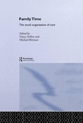 Family Time: The Social Organization of Care book cover