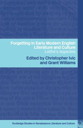 Forgetting in Early Modern English Literature and Culture: Lethe's Legacy (Hardback) book cover