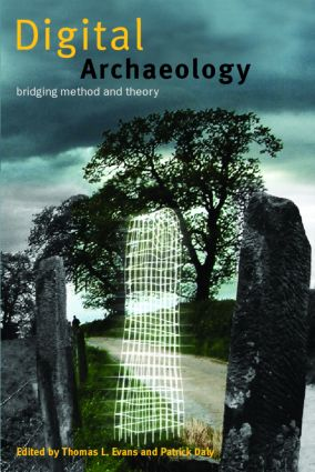 Digital Archaeology: Bridging Method and Theory (Paperback) book cover