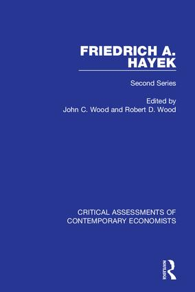 Friedrich A. von Hayek: Critical Assessments of Contemporary Economists, 2nd Series book cover