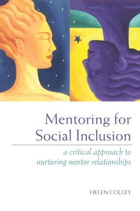 Mentoring for Social Inclusion: A Critical Approach to Nurturing Mentor Relationships, 1st Edition (Paperback) book cover