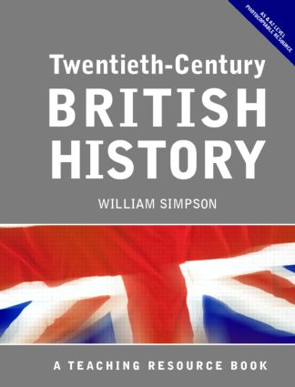 Twentieth Century British History: A Teaching Resource Book, 2nd Edition (Paperback) book cover