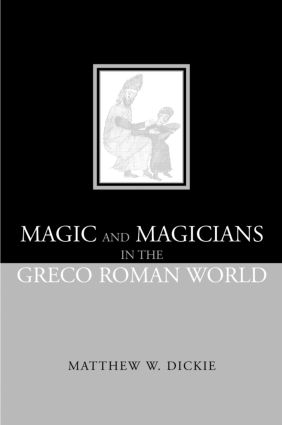 Magic and Magicians in the Greco-Roman World (Paperback) book cover