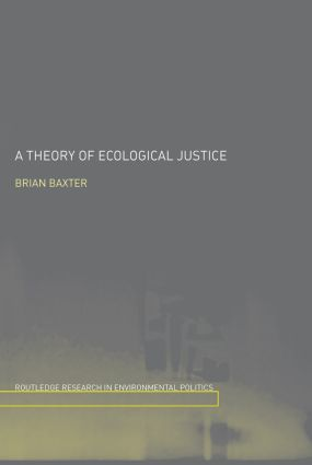 A Theory of Ecological Justice: 1st Edition (Hardback) book cover