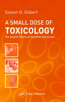 A Small Dose of Toxicology: The Health Effects of Common Chemicals, 1st Edition (Paperback) book cover