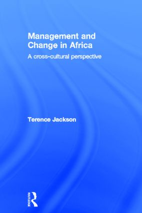 Management and Change in Africa: A Cross-Cultural Perspective, 1st Edition (Hardback) book cover