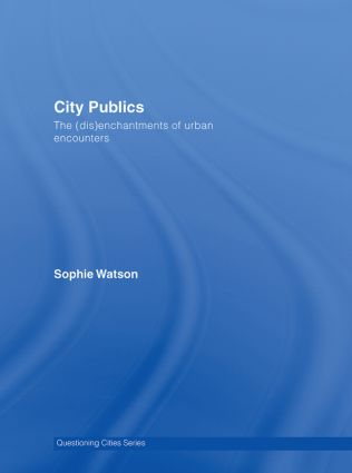 City Publics: The (Dis)enchantments of Urban Encounters, 1st Edition (Hardback) book cover