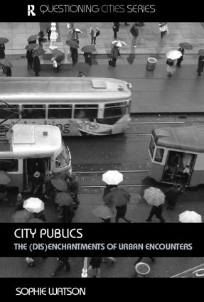 City Publics: The (Dis)enchantments of Urban Encounters book cover