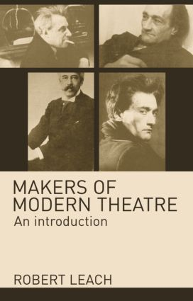 Makers of Modern Theatre: An Introduction (Paperback) book cover