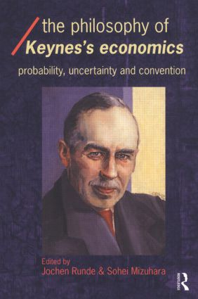 The Philosophy of Keynes' Economics: Probability, Uncertainty and Convention, 1st Edition (Paperback) book cover