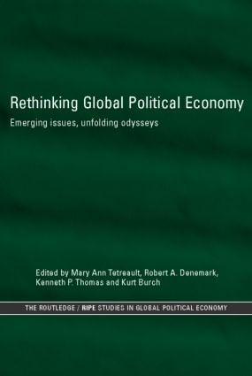 Rethinking Global Political Economy: Emerging Issues, Unfolding Odysseys book cover
