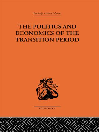 The Politics and Economics of the Transition Period (Hardback) book cover
