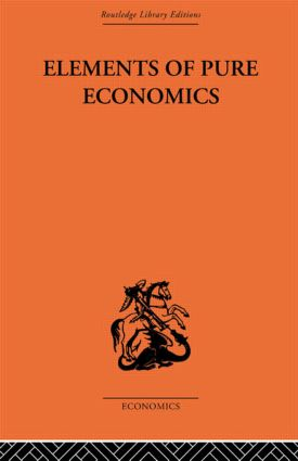 Elements of Pure Economics: 1st Edition (Hardback) book cover