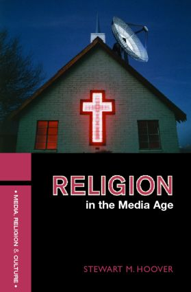 Religion in the Media Age (Paperback) book cover