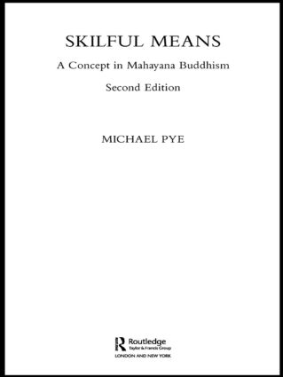Skilful Means: A Concept in Mahayana Buddhism, 2nd Edition (e-Book) book cover